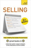 Selling in 4 Weeks: The Complete Guide to Success: Teach Yourself: Book by Christine Harvey
