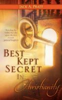 Best Kept Secret in Christianity: Book by Jack A. Pratt