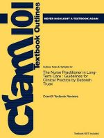 Outlines & Highlights for The Nurse Practitioner in Long-Term Care: Guidelines for Clinical Practice by Deborah Truax, ISBN: 0763734292 9780763734299: Book by Cram101 Textbook Reviews