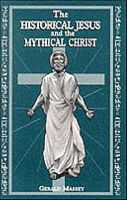 The Historical Jesus and the Mythical Christ: Natural Genesis and Typology of Equinoctial Christianity: Book by Gerald Massey