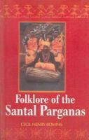 Folklore of The Santal Parganas: Book by Cecil Henry Bompas