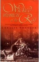Wicked Women Of The Raj: Book by C. Younger