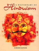 Dictionary of Hinduism. Its Mythology, Religion, History, Literature and Pantheon: Book by Kapoor, S.