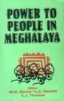 Power to People in Meghalaya: Sixth Schedule and the 73Rd Amendment: Book by Karna, M. N. & Gassah, L. S. & Thomas, C. J.