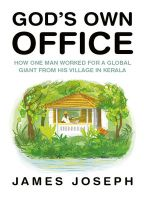 Gods Own Office : How One Man Worked for a Global Giant from His Village in Kerala (English): Book by James Joseph