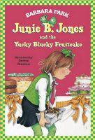 Junie B. Jones and the Yucky Blucky: Book by Barbara Park