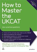 How to Master the UKCAT: 700+ Practice Questions: Book by Mike Bryon