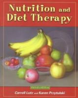 Nutrition and Diet Therapy: Book by Carroll A. Lutz (Professor Emerita of Nursing, Jackson Community College, Michigan, USA)