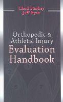 Orthopedic and Athletic Injury Evaluation Handbook: Book by Chad Starkey