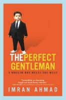 The Perfect Gentleman: A Muslim Boy Meets the West:Book by Author-Imran Ahmad