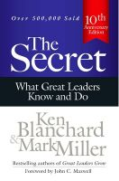 The Secret : What Great Leaders Know and Do (English) (Hardcover): Book by Ken Blanchard, Mark Miller