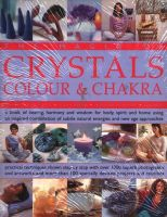 MAGIC OF CRYSTALS, COLOUR AND CHAKRA: BOOK OF HEALING, HARMONY AND WISDOM FOR BODY, SPIRIT AND HOMEM (English) (Paperback): Book by Simon Lilly Stella Martin Josephine De Winter Gill Hale Sue Lilly