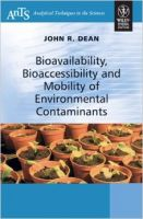 Bioavailability, Bioaccessibility And Mobility Of Environmental Contaminants (English): Book by John R. Dean