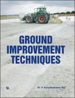 Ground Improvement Techniques (PB): Book by Dr. P. Purushothama Raj