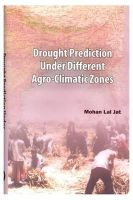 Drought Prediction Under Different Agro Climatic Zones: Book by Jat, Mohan Lal