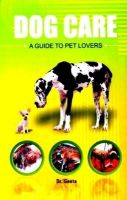 Dog Care: A Guide to Pet Lovers: Book by Geeta
