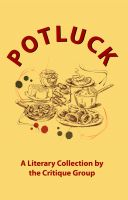 Potluck (A Literary Collection By the Critique Group): Book by Various authors