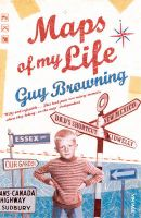 Maps of My Life: Book by Guy Browning