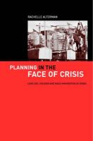Planning in the Face of Crisis: Land Use, Housing and Mass Immigration in Israel: Book by Rachelle Alterman