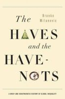 The Haves and the Have-nots: A Brief and Idiosyncratic History of Inequality Around the World: Book by Branko Milanovic