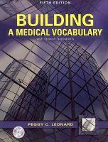 Building a Medical Vocabulary: Book by Peggy C. Leonard