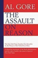 The Assault on Reason: How the Politics of Blind Faith Subvert Wise Decision-making: Book by Al Gore