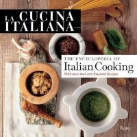 La Cucina Italiana: Encyclopedia of Italian Cooking: Book by Editors of La Cucina Italiana