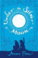 Under a Silver Moon: Book by Anne Fine