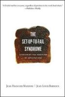 Set-up-to-fail Syndrome: Overcoming the Undertow of Expectations: Book by Jean-Francois Manzoni , Jean-Louis Barsoux