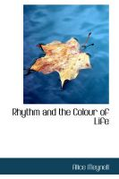 Rhythm and the Colour of Life: Book by Alice Meynell