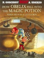 How Obelix Fell into the Magic Potion: Book by Goscinny , Uderzo