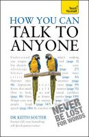 Teach Yourself How You Can Talk to Anyone: What to Say When You're Tongue-tied and Terrified: Book by Keith M. Souter