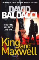 KING AND MAXWELL (A FORMAT): Book by DAVID BALDACCI