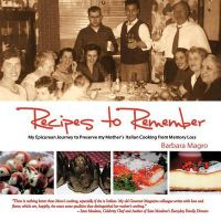 Recipes To Remember: A Memoir of My Epicurean Travels & Mother's Homemade Italian Cooking: Book by Barbara Magro