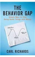 The Behaviour Gap: Simple Ways to Stop Doing Dumb Things with Money: Book by Carl Richards