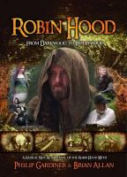 Robin Hood: From Darkwood to Hollywood: Book by Philip Gardiner