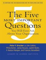 The Five Most Important Questions You Will Ever Ask About Your Organization: Book by Drucker F Peter