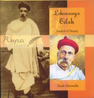 Lokmaniya Tilak: Symbol of Swaraj: Book by Sorab Ghaswalla