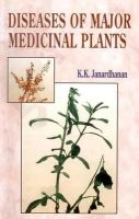 Diseases of Major Medicinal Plants: Book by Janardhanan, K. K.