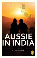 Aussie in India : A Travelogue (English)
