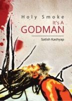Holy Smoke,It's a GODMA: Book by Satish Kashyap