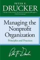 Managing the Non-Profit Organization: Practices and Principles: Book by Peter F Drucker