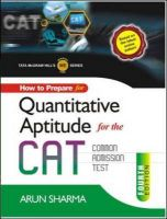 How To Prepare For Quantitative Aptitude For The CAT: Book by Arun Sharma