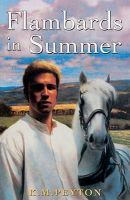 Flambards in Summer: Book by K. M. Peyton