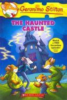 Geronimo Stilton #46: The Haunted Castle: Book by Robert E Swindells , Geronimo Stilton