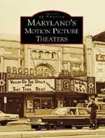 Maryland's Motion Picture Theaters: Book by Robert K Headley