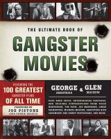 The Ultimate Book of Gangster Movies: Featuring the 100 Greatest Gangster Films of All Time: Book by George Anastasia