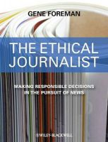 The Ethical Journalist: Making Responsible Decisions in the Pursuit of News: Book by Gene Foreman