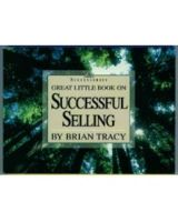Great Little Book on Successful Selling: Book by Brian Tracy
