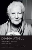 Instead of a Book: Letters to a Friend: Book by Diana Athill